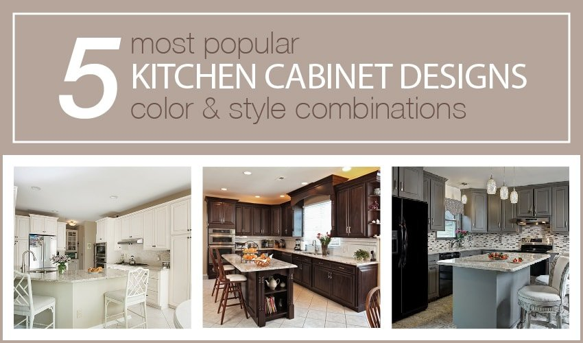 5 Most Popular Kitchen Cabinet Designs Color Style Combinations